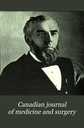 Canadian Journal of Medicine and Surgery: Volume 1