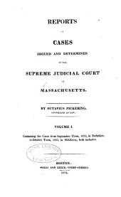 Reports of Cases Argued and Determined in the Supreme Judicial Court of the Commonwealth of Massachusetts: Volume 1; Volume 18