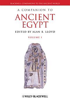 A Companion to Ancient Egypt  2 Volume Set PDF