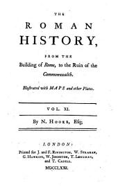 The Roman History from the Building of Rome to the Ruin of the Commonwealth. 4. Ed: Volume 11
