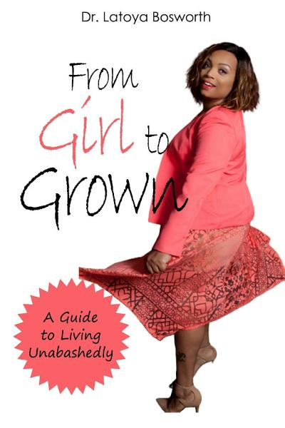 Download From Girl to Grown    A Guide to Living Unabashedly Book