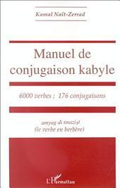 Manuel de conjugaison kabyle : 6000 verbes, 176 conjugaisons