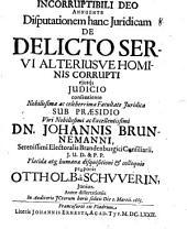 Disp. iur. de delicto servi alteriusve hominis corrupti, eiusque iudicio