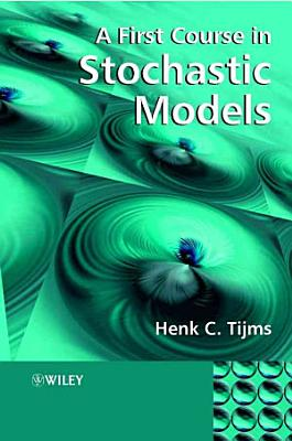 A First Course in Stochastic Models PDF