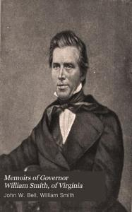 Memoirs of Governor William Smith  of Virginia PDF