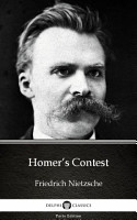 Homer   s Contest by Friedrich Nietzsche   Delphi Classics  Illustrated  PDF