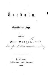 Cordula. Graubündner Sage, erzählt von M. W. [The poetical dedication is signed G. v. H. i.e. Georg von Hauenschild.]