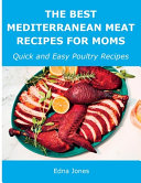 The Best Mediterranean Meat Recipes for Moms