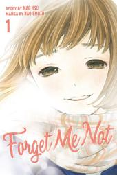 Forget Me Not: Volume 1