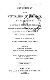"""Orthophony, Or, The Cultivation of the Voice in Elocution: A Manual of Elementary Exercises Adapted to Dr. Rush's """"Philosophy of the Human Voice"""" and the System of Vocal Culture Introduced by Mr. James Murdoch : Designed as an Introduction to Russell's """"American Elocutionist"""""""