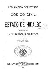 Código civil del Estado de Hidalgo: decretado por la XII legislatura del Estado y aprobado por el ejecutivo del mismo