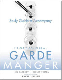 Study Guide to accompany Professional Garde Manger  A Comprehensive Guide to Cold Food Preparation