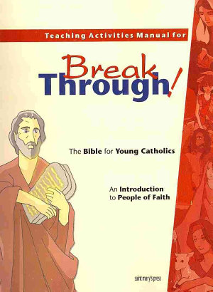 Teaching Activities Manual for Breakthrough  the Bible for Young Catholics PDF