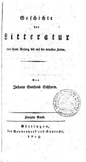Geschichte der Literatur von ihrem Anfang bis auf die neuesten Zeiten: Band 2