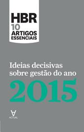 Ideias Decisivas Sobre Gestão do Ano 2015