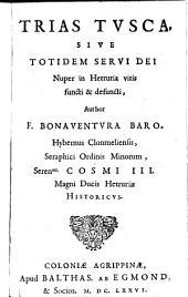 Trias Tusca: sive totidem servi Dei