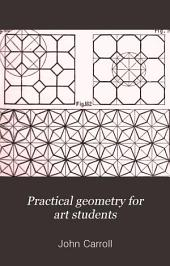 Practical geometry for art students: Volume 4