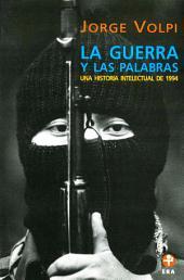 La guerra y las palabras: Una historia intelectual de 1994