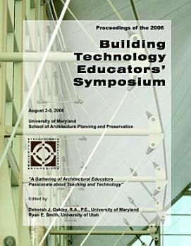 2006 Building Technology Educators  Symposium Proceedings PDF