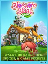Blossom Blast Saga Unofficial Walkthroughs, Tips, Tricks, & Game Secrets
