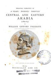 A Personal Narrative of a Year's Journey Through Central and Eastern Arabia: (1862-1863)