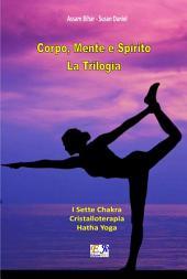 Corpo, Mente e Spirito - La Trilogia