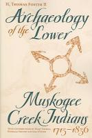 Archaeology of the Lower Muskogee Creek Indians  1715 1836 PDF