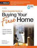 Nolo s Essential Guide to Buying Your First Home