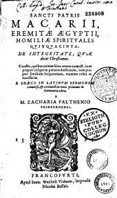 Sancti Patris Macarii, eremitae Aegyptii, Homiliae spirituales quinquaginta... e graeco in latinum sermonem conversa... a M. Zacharia Palthenio