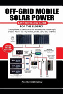 Off-Grid Mobile Solar Power Easy to Follow Guide for the Elderly