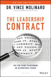 The Leadership Contract: The Fine Print to Becoming an Accountable Leader, Edition 3