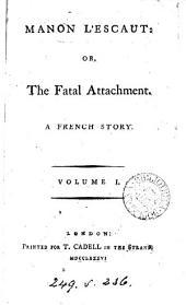 Manon L'Escaut; or, The fatal attachment [by A.F. Prévost d'Exiles].