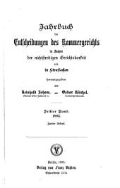 Jahrbuch für Entscheidungen des Kammergerichts in Sachen der nichtstreitigen Gerichtsbarkeit und in Strafsachen: 1883, Band 3