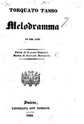 Torquato Tasso. Melodramma in tre atti [and in verse], etc