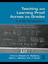 Teaching and Learning Proof Across the Grades: A K-16 Perspective