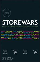 Store Wars: The Worldwide Battle for Mindspace and Shelfspace, Online and In-store, Edition 2
