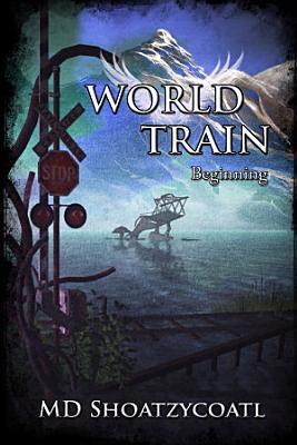 World Train Beginning