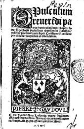 Opusculum reuerendi patris fratris Guillermi Pepin: sacre theologie professoris ... super confiteor