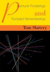 Preshrunk Ponderings And Rumpled Rememberings Book PDF