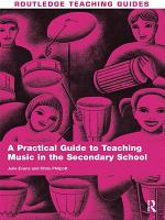 A Practical Guide to Teaching Music in the Secondary School PDF