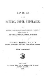Revision of the Natural Order Hederaceæ, being a reprint, with numerous additions and corrections, of a series of papers published in the 'Journal of Botany' ... With illustrations