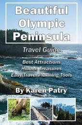 Beautiful Olympic Peninsula Travel Guide: Best Attractions – Hidden Treasures Easy Travel Planning Tools
