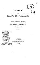 Favole di Esopo in volgare testo di lingua inedito dal Codice Palatino già Guadagni