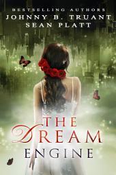 The Dream Engine: Volume 1