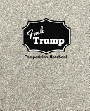 Fuck Trump Composition Notebook Book PDF