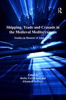 Shipping  Trade and Crusade in the Medieval Mediterranean PDF