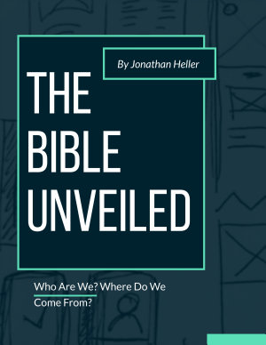 The Bible Unveiled   Who Are We  Where Do We Come From