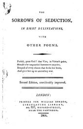 The Sorrows of Seduction, in Eight Delineations, with Other Poems