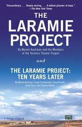 The Laramie Project And The Laramie Project Ten Years Later Book PDF