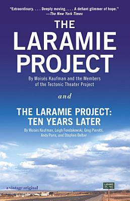 The Laramie Project and The Laramie Project  Ten Years Later